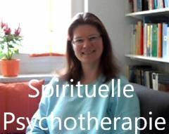 Spirituelle Psychotherapie / Ganzheitliche Psychotherapie
